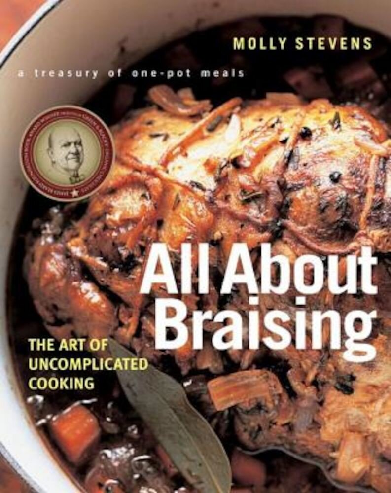 All about Braising: The Art of Uncomplicated Cooking, Hardcover