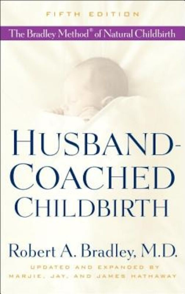 Husband-Coached Childbirth: The Bradley Method of Natural Childbirth, Paperback