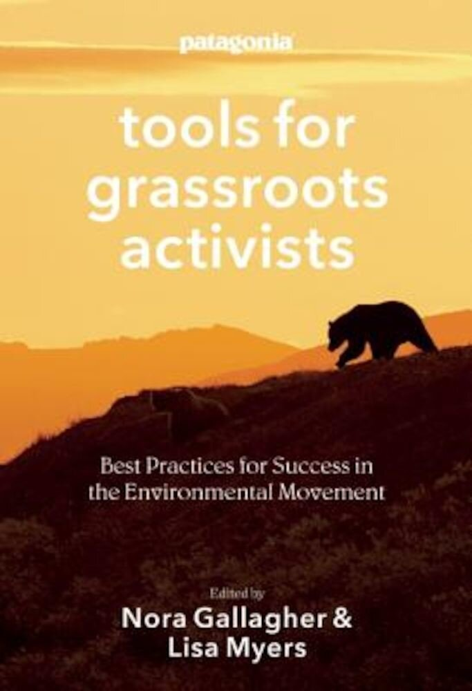 Tools for Grassroots Activists: Best Practices for Success in the Environmental Movement, Paperback