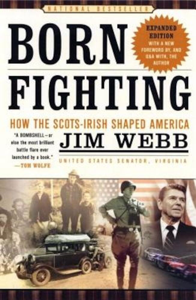 Born Fighting: How the Scots-Irish Shaped America, Paperback