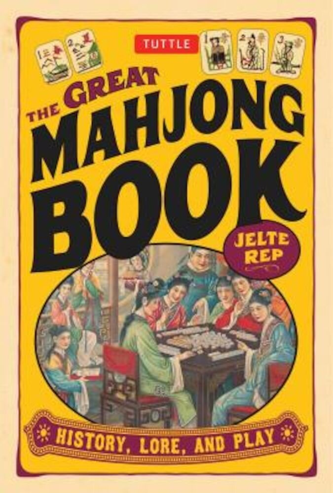 The Great Mahjong Book: History, Lore, and Play, Paperback