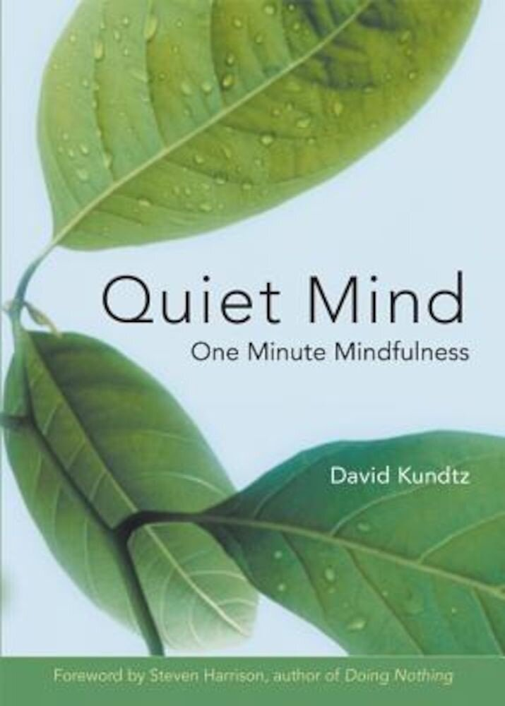 Quiet Mind: One Minute Mindfulness, Paperback
