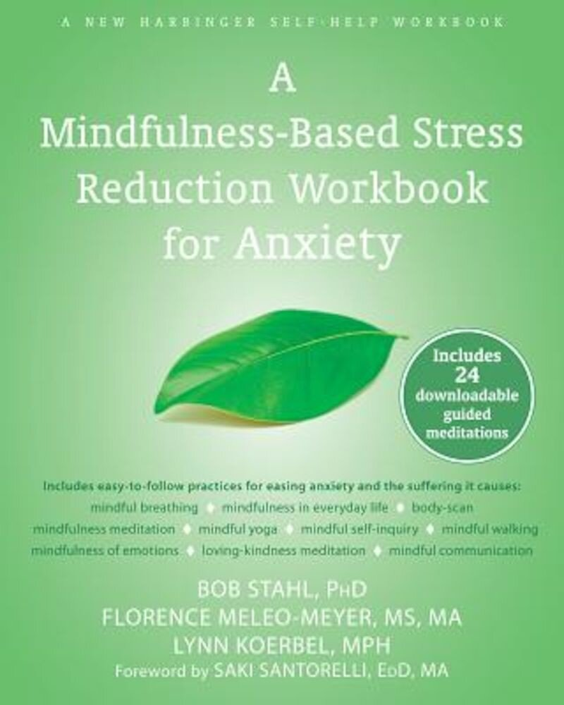 A Mindfulness-Based Stress Reduction Workbook for Anxiety, Paperback