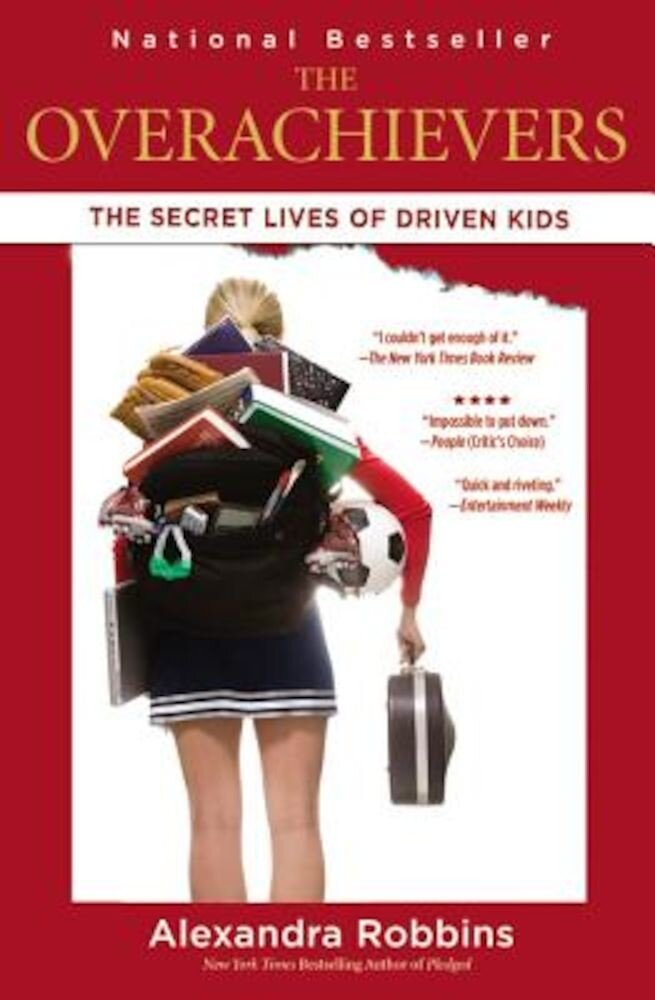The Overachievers: The Secret Lives of Driven Kids, Paperback