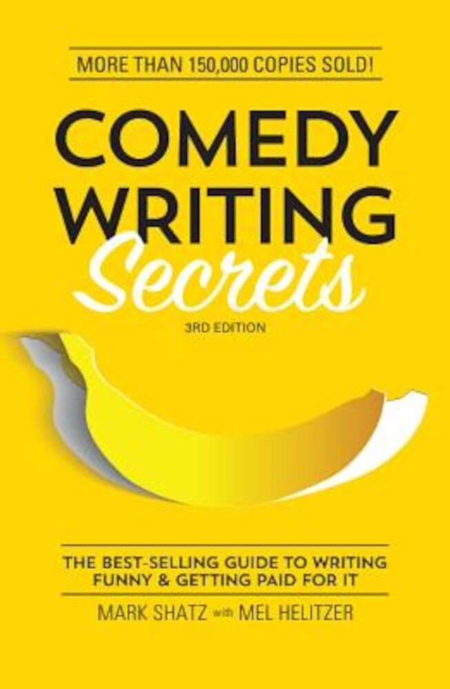 Comedy Writing Secrets: The Best-Selling Guide to Writing Funny and Getting Paid for It, Paperback