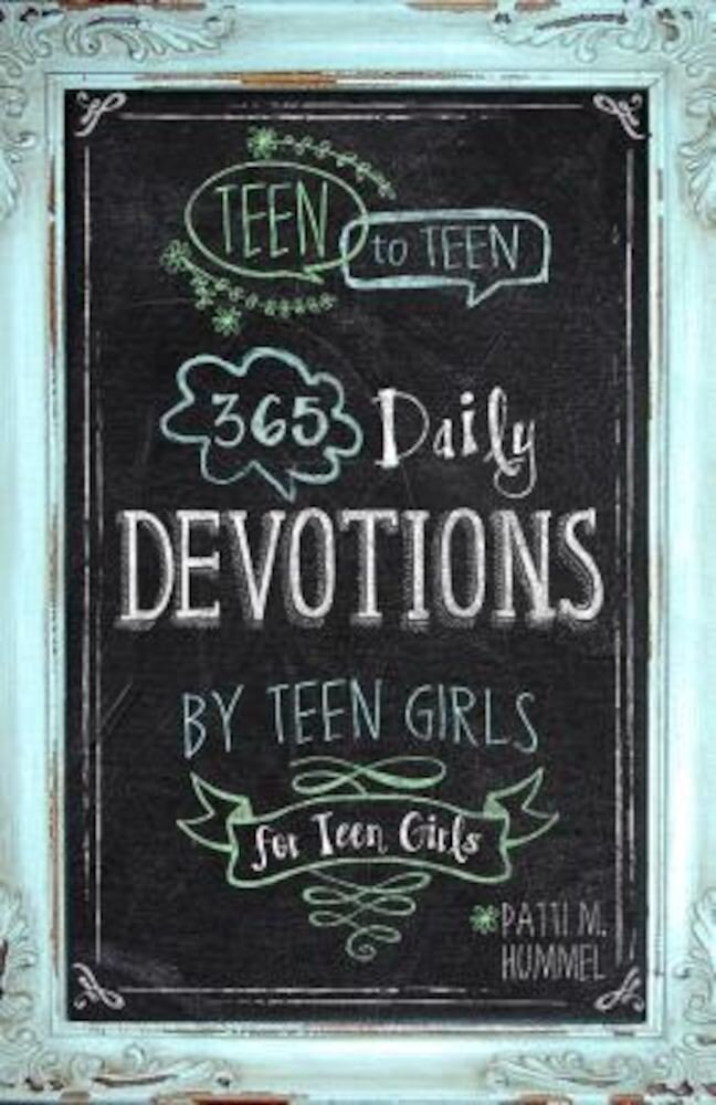 Teen to Teen: 365 Daily Devotions by Teen Girls for Teen Girls, Hardcover