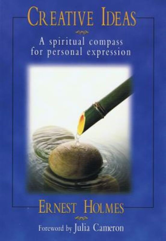 Creative Ideas: A Spiritual Compass for Personal Expression, Paperback