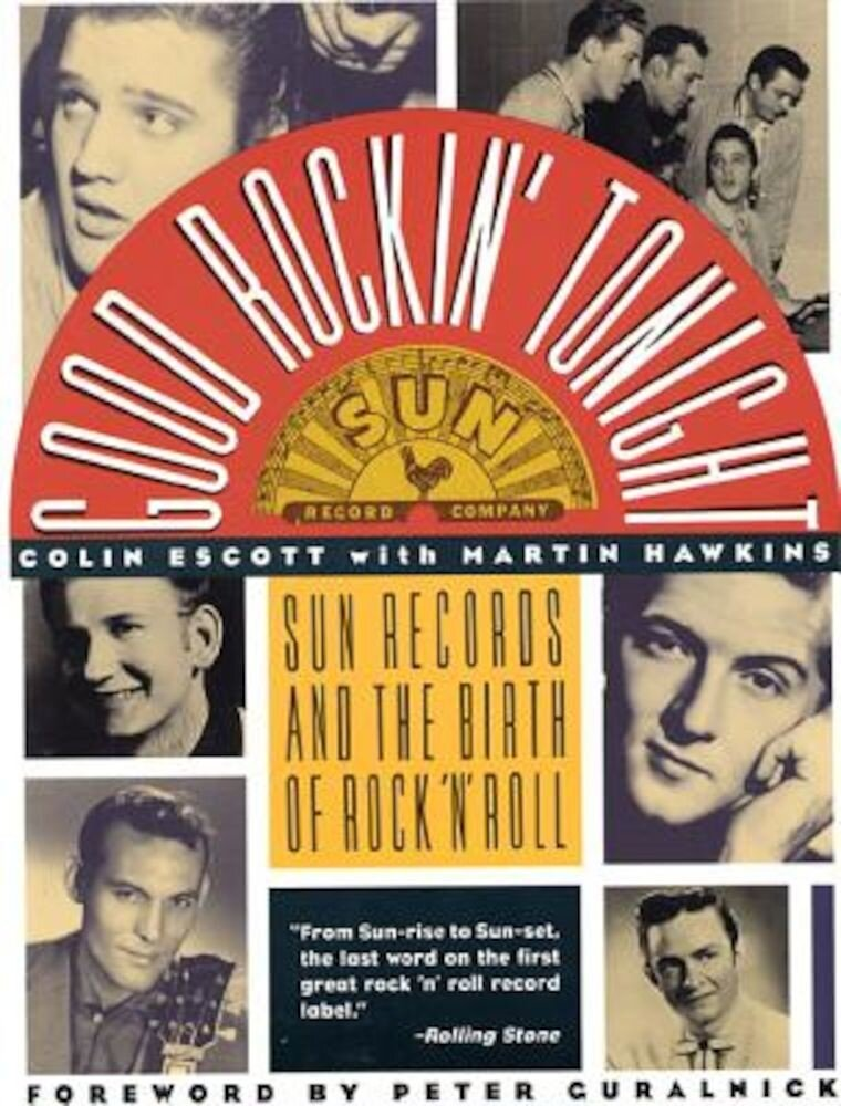 Good Rockin' Tonight: Sun Records and the Birth of Rock 'n' Roll, Paperback