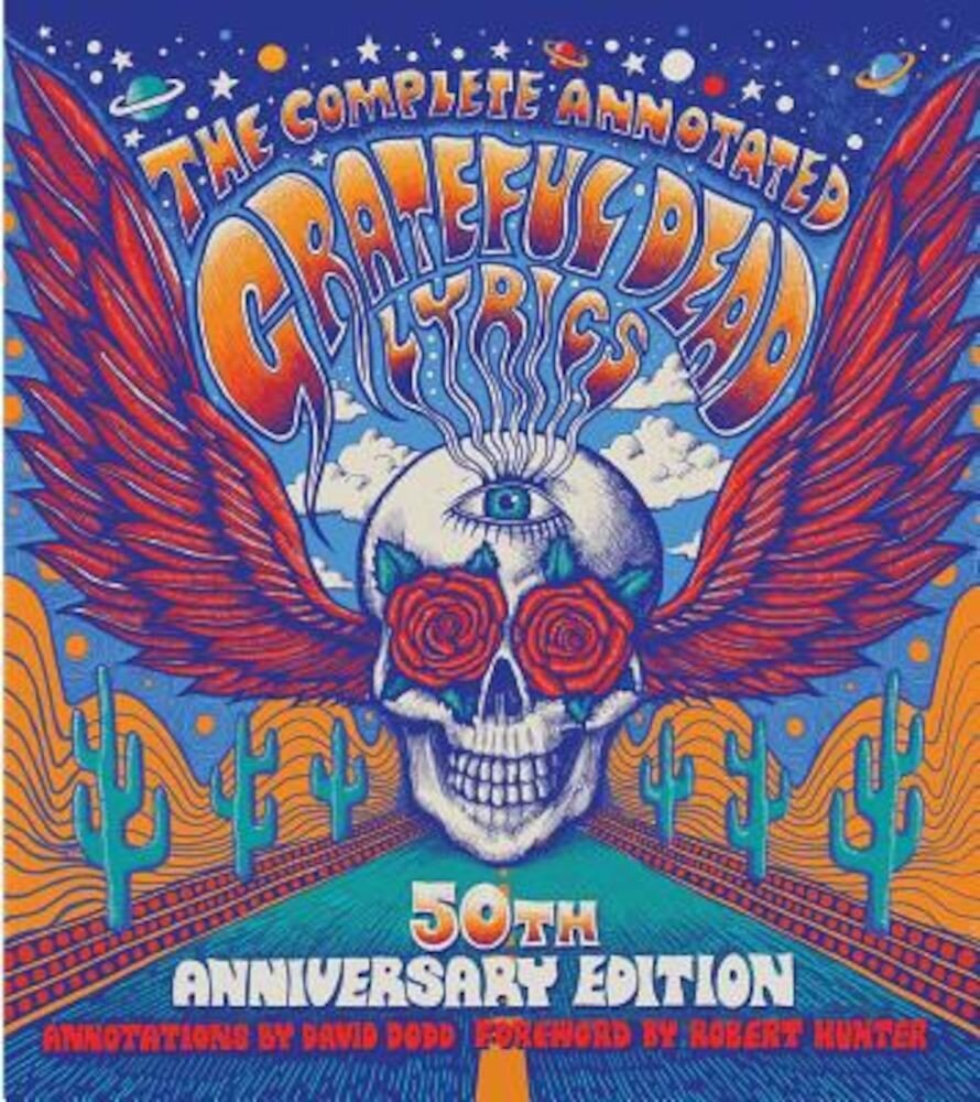 The Complete Annotated Grateful Dead Lyrics, Hardcover