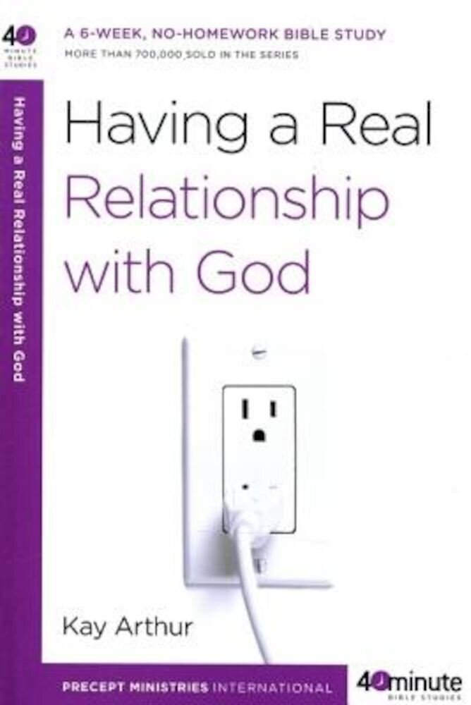 Having a Real Relationship with God, Paperback