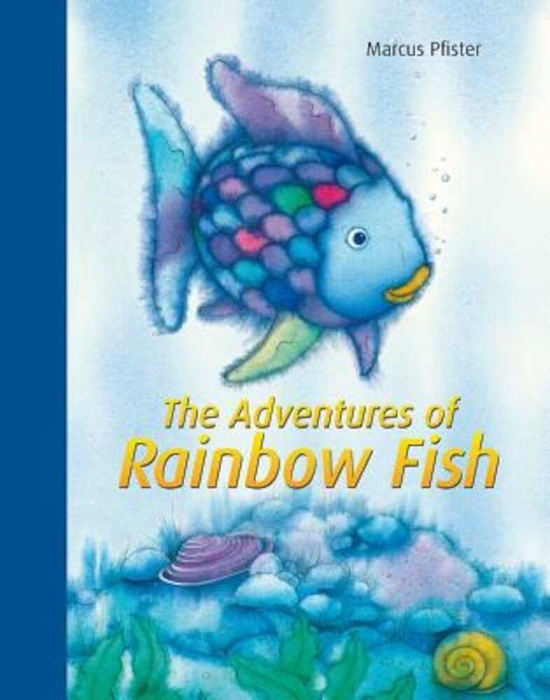The Adventures of Rainbow Fish, Hardcover