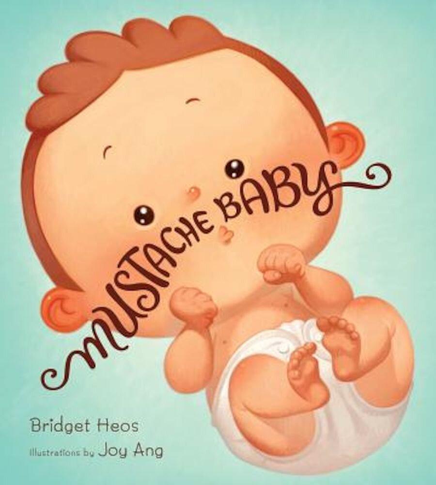 Mustache Baby, Hardcover