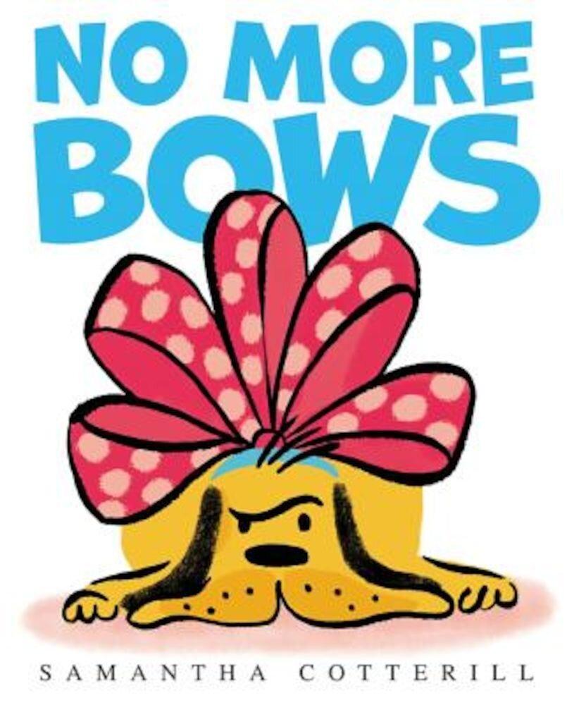 No More Bows, Hardcover