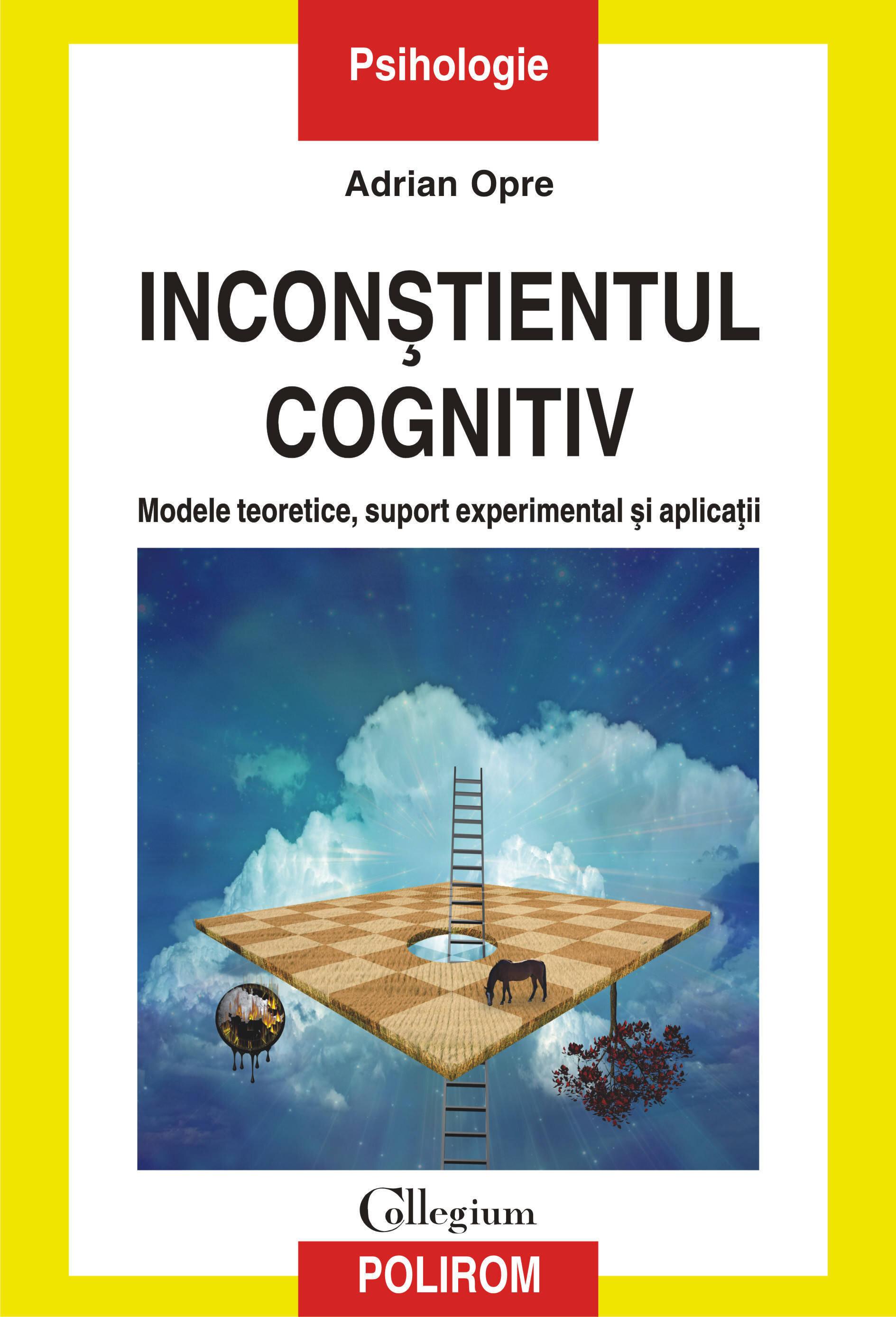 Inconstientul cognitiv: modele teoretice, suport experimental si aplicatii (eBook)