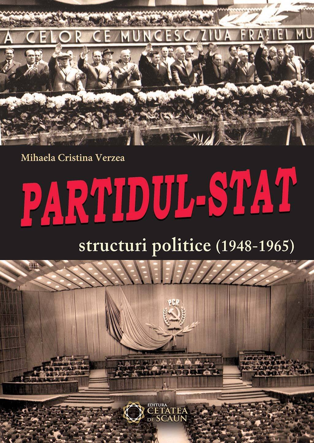 Partidul-Stat. Structuri politice (1948-1965) (eBook)