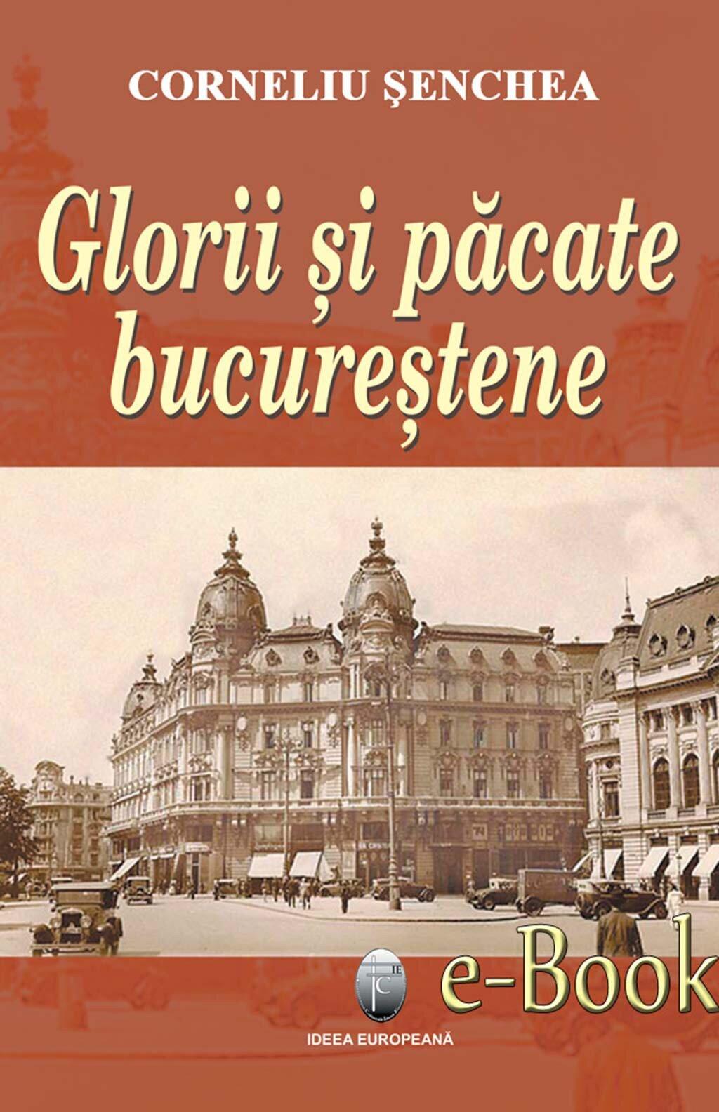 Glorii si pacate Bucurestene (eBook)