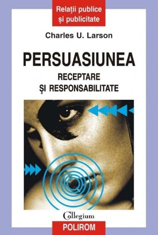 Persuasiunea. Receptare si responsabilitate