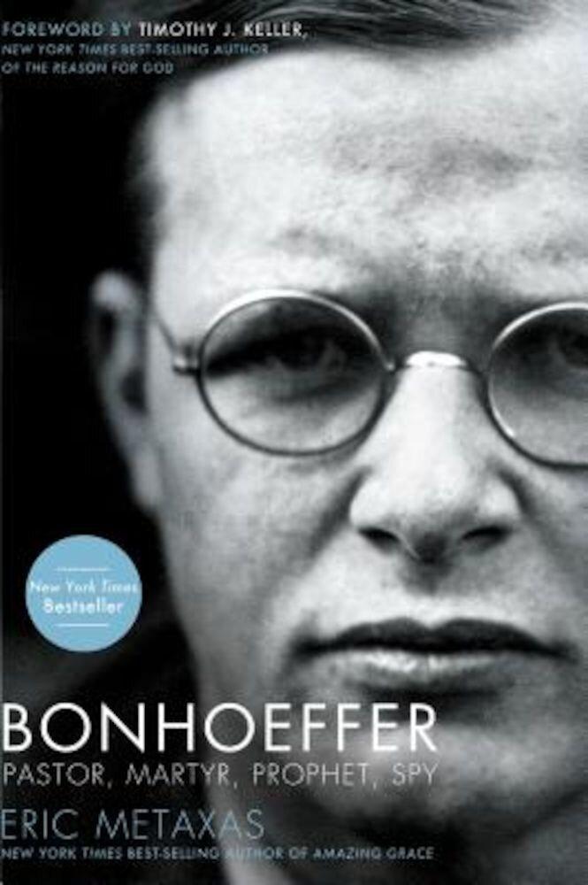 Bonhoeffer: Pastor, Martyr, Prophet, Spy: A Righteous Gentile vs. the Third Reich, Paperback