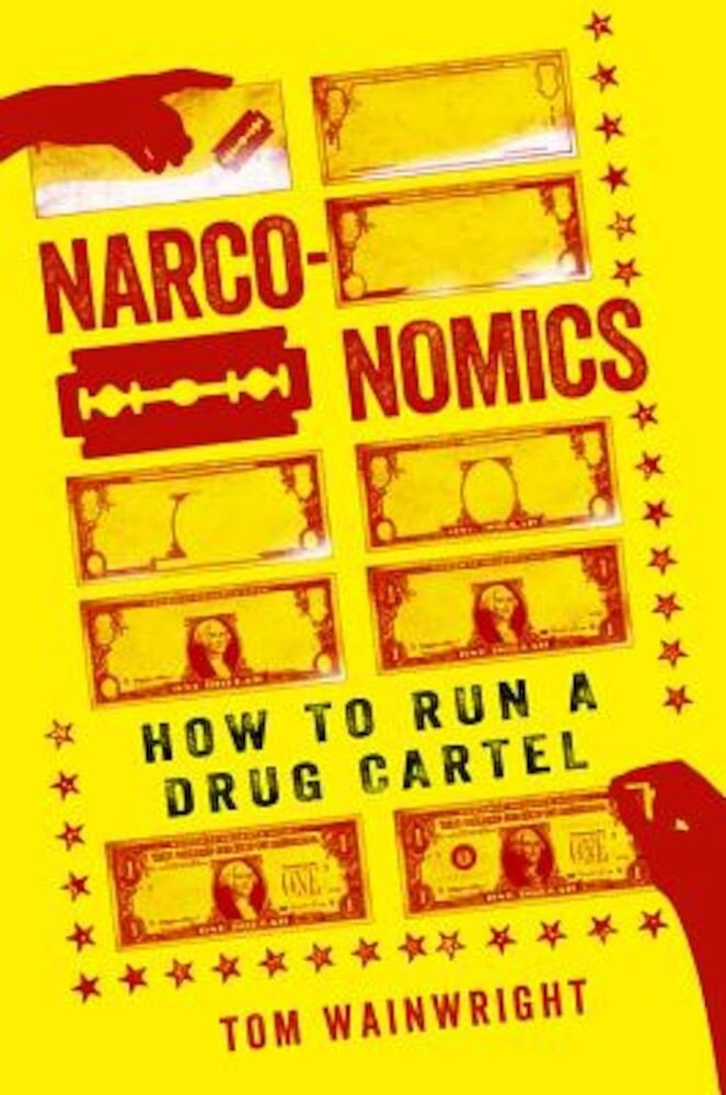 Narconomics: How to Run a Drug Cartel, Paperback