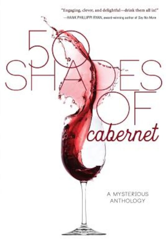 50 Shades of Cabernet: A Mysterious Anthology, Paperback