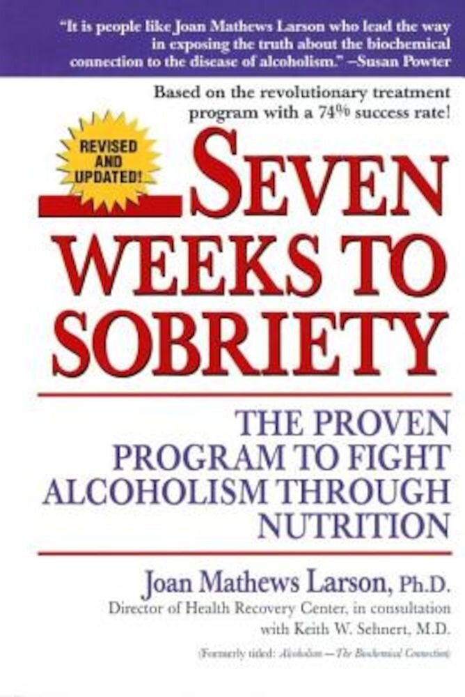 Seven Weeks to Sobriety: The Proven Program to Fight Alcoholism Through Nutrition, Paperback