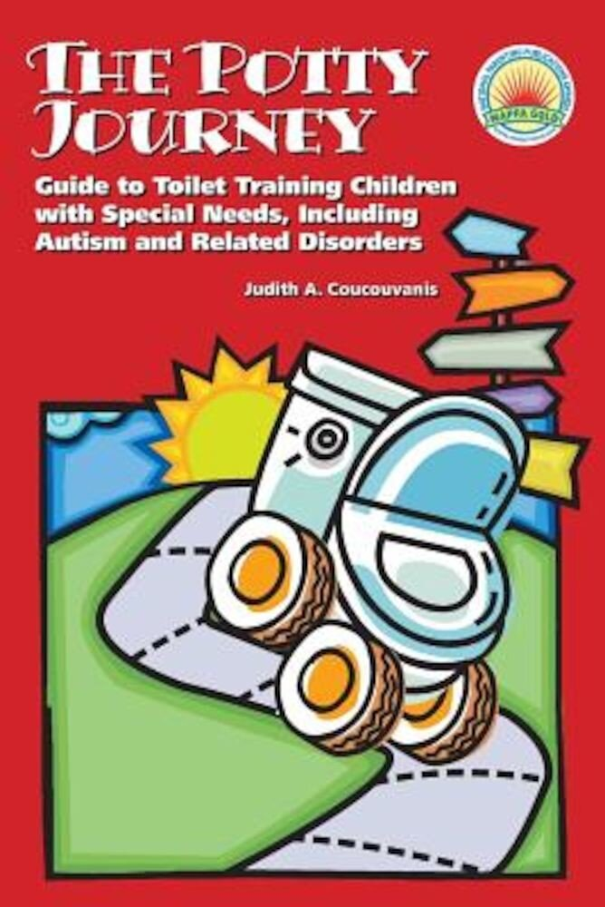 The Potty Journey: Guide to Toilet Training Children with Special Needs, Including Autism and Related Disorders, Paperback