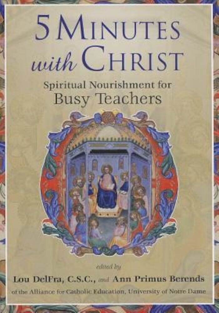 5 Minutes with Christ: Spiritual Nourishment for Busy Teachers, Paperback