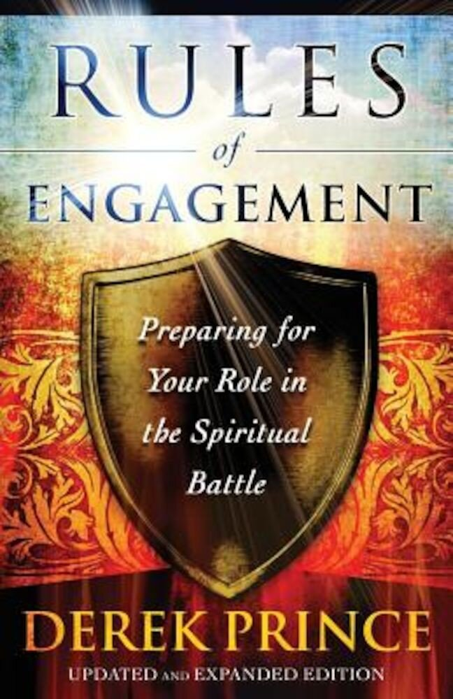 Rules of Engagement: Preparing for Your Role in the Spiritual Battle, Paperback
