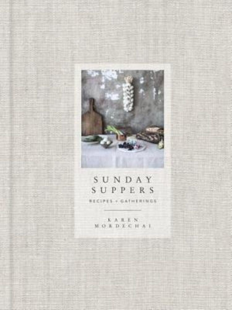 Sunday Suppers: Recipes + Gatherings, Hardcover