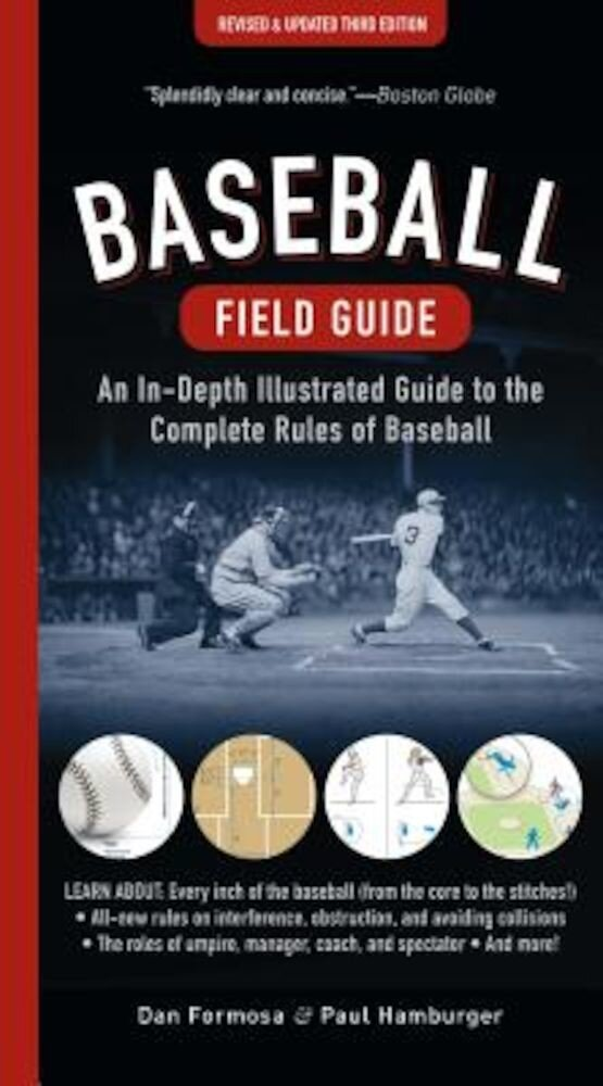 Baseball Field Guide: An In-Depth Illustrated Guide to the Complete Rules of Baseball, Paperback