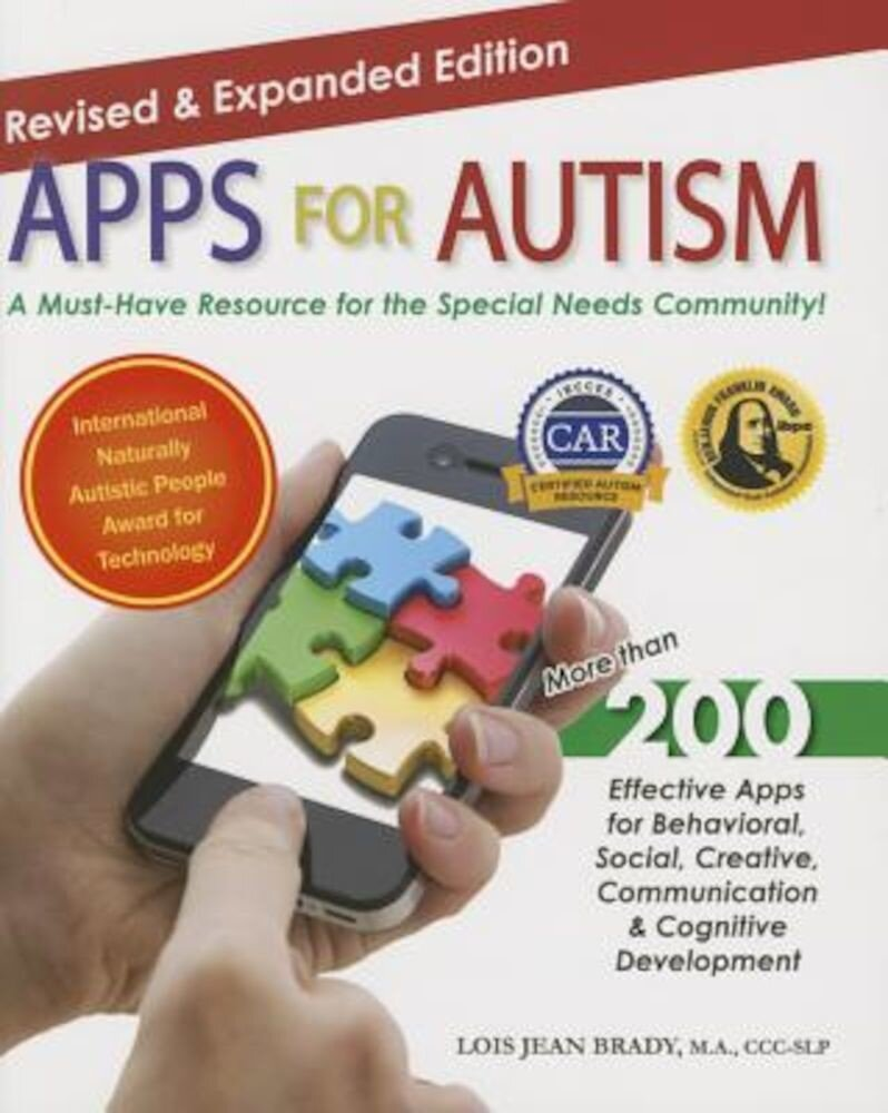 Apps for Autism - Revised and Expanded: An Essential Guide to Over 200 Effective Apps!, Paperback