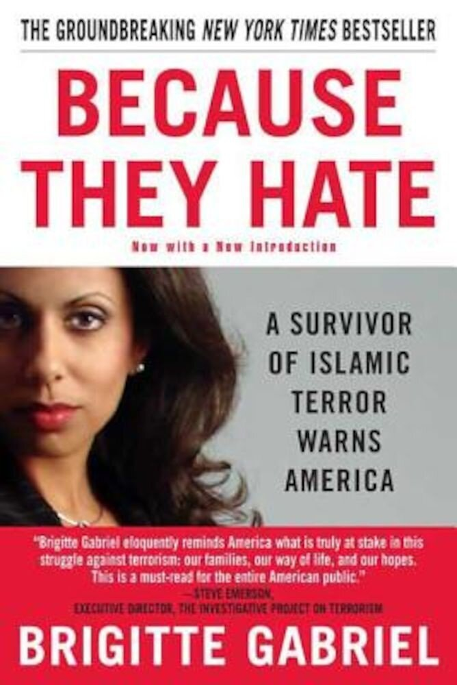 Because They Hate: A Survivor of Islamic Terror Warns America, Paperback
