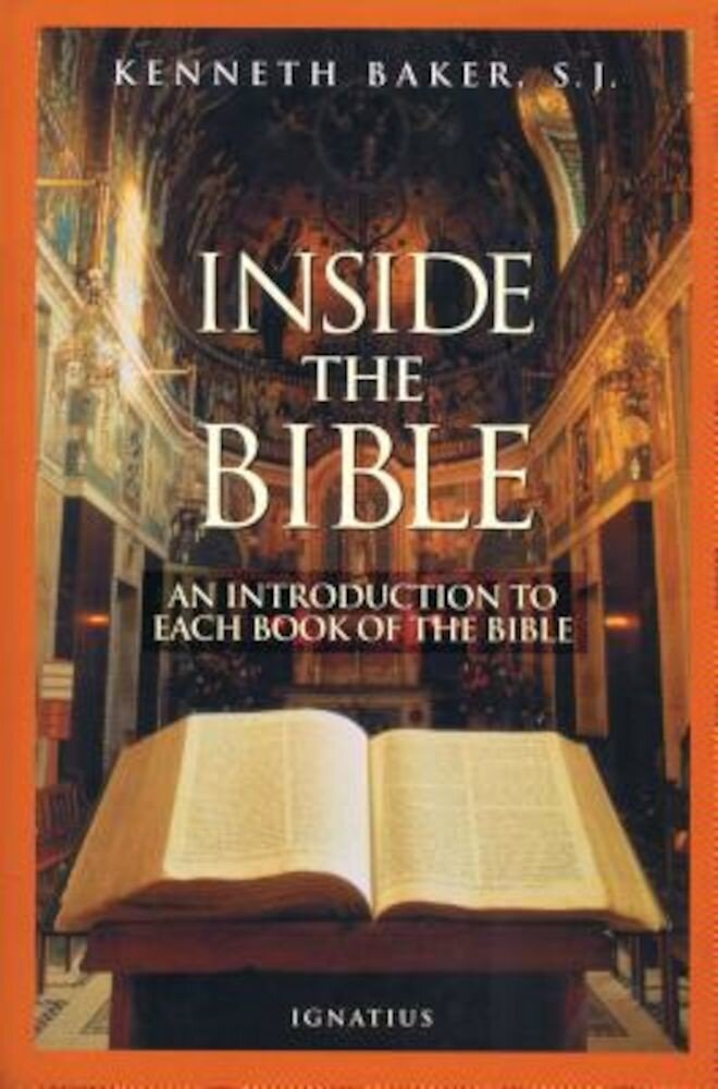 Inside the Bible: A Guide to Understanding Each Book of the Bible, Paperback