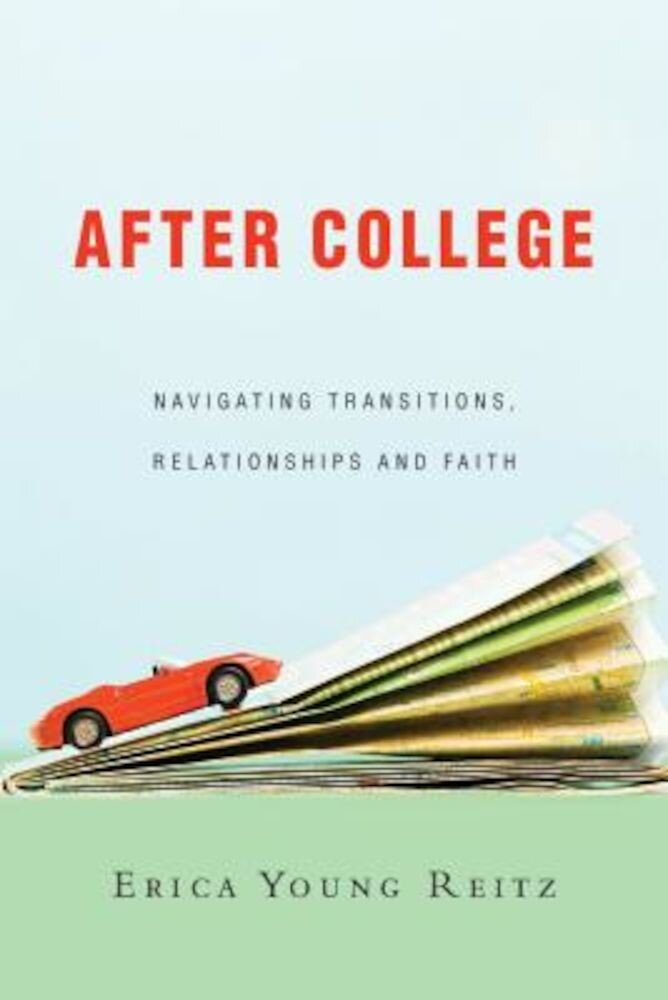 After College: Navigating Transitions, Relationships and Faith, Paperback