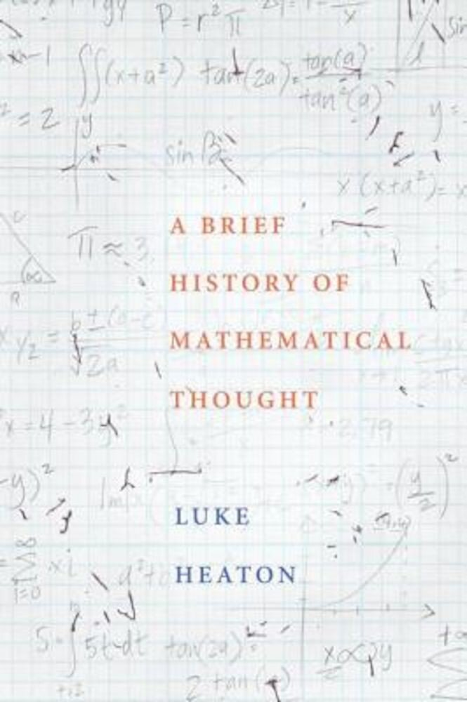 A Brief History of Mathematical Thought, Hardcover