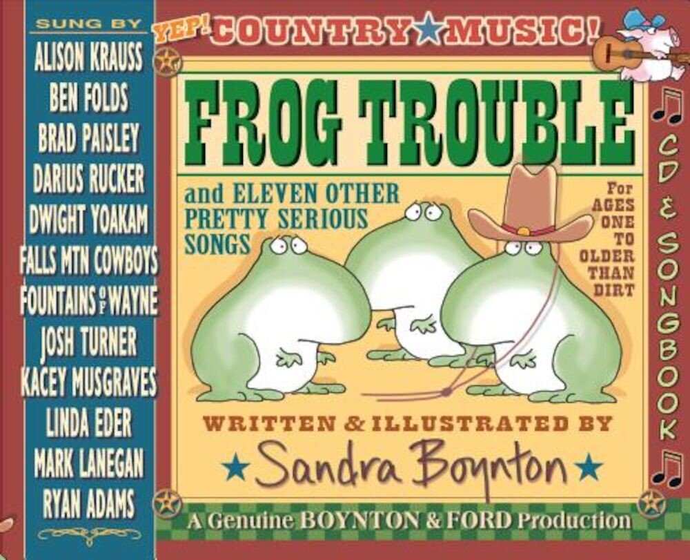 Frog Trouble: . . . and Eleven Other Pretty Serious Songs, Hardcover