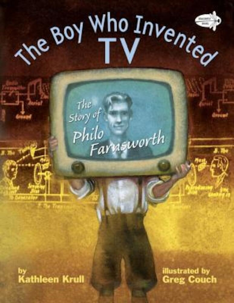 The Boy Who Invented TV: The Story of Philo Farnsworth, Paperback