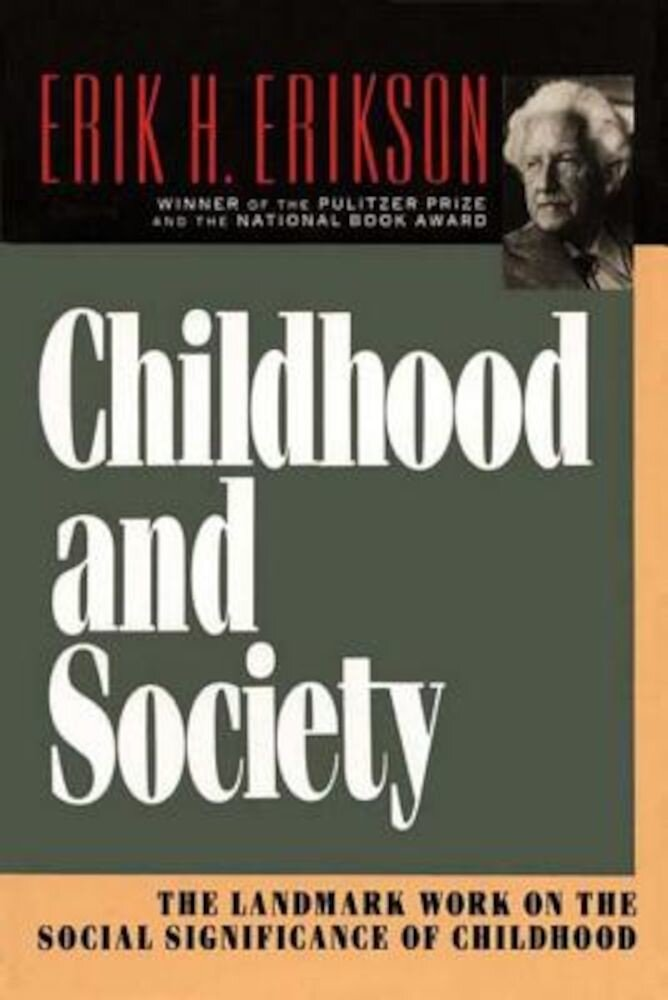 Childhood and Society:, Paperback