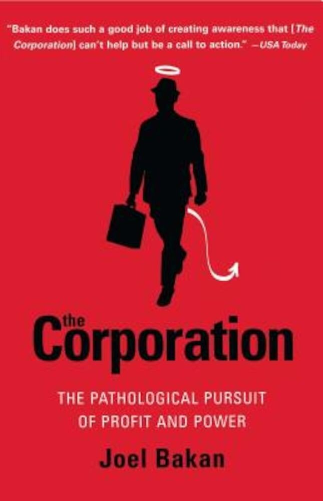 The Corporation: The Pathological Pursuit of Profit and Power, Paperback