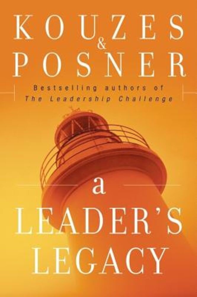 A Leader's Legacy, Hardcover