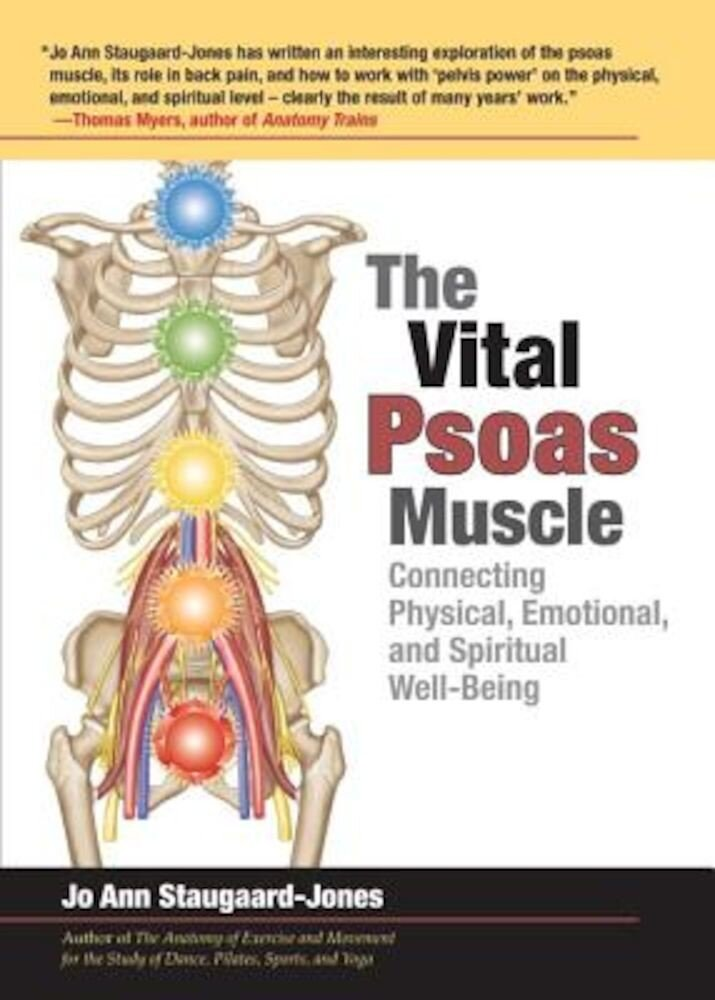 The Vital Psoas Muscle: Connecting Physical, Emotional, and Spiritual Well-Being, Paperback