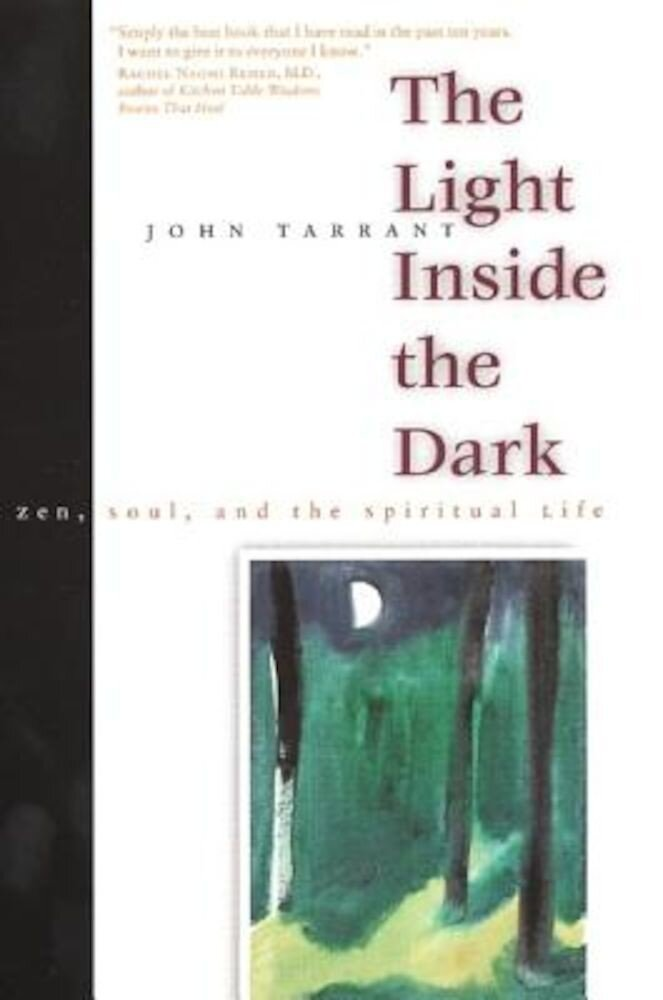 The Light Inside the Dark: Zen, Soul, and the Spiritual Life, Paperback