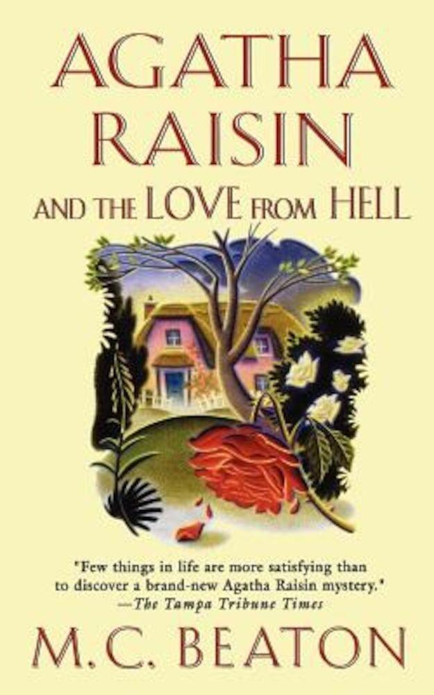 Agatha Raisin and the Love from Hell: An Agatha Raisin Mystery, Paperback
