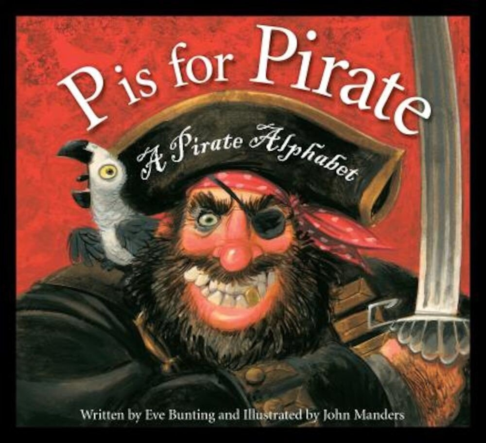 P Is for Pirate: A Pirate Alphabet, Hardcover