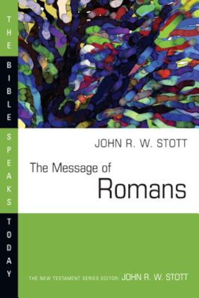 The Message of Romans: God's Good News for the World, Paperback