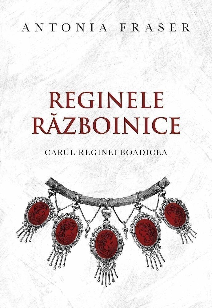 Reginele razboinice. Carul reginei Boadicea