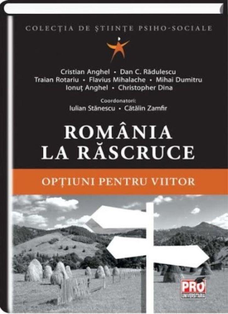 Romania la rascruce