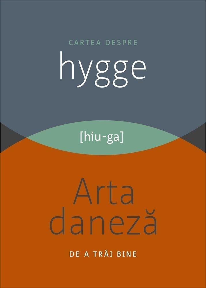 Coperta Carte Cartea despre HYGGE. Arta daneza de a trai bine