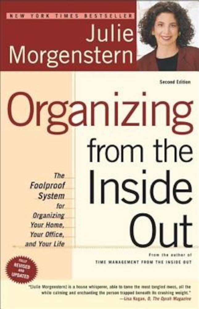 Organizing from the Inside Out: The Foolproof System for Organizing Your Home, Your Office and Your Life, Paperback