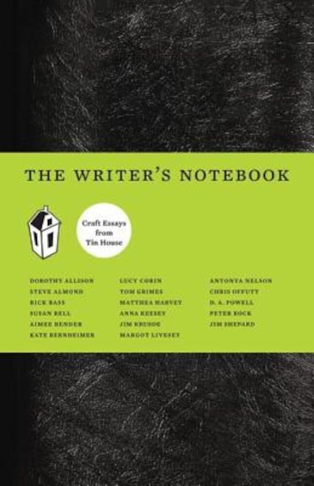 The Writer's Notebook: Craft Essays from Tin House, Paperback